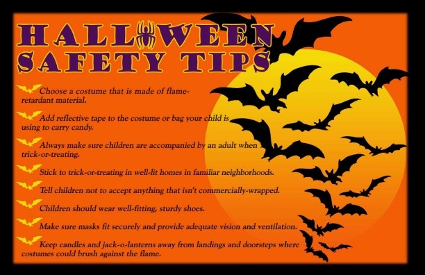 remember to be safe this halloween follow some of these general tips to help make sure it is a fun time for all happy halloween - Halloween Tips